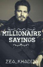 Millionaire's Sayings by Zea_Khadija