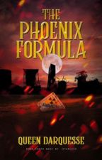 The Phoenix Formula [THP #2] by QueenDarquesse