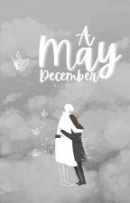 May-December Love Story | Short Story✔️ by riawritesky