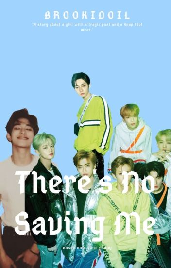 There's No Saving Me | NCT x Reader - 𝙇𝙪𝙘𝙖𝙨'𝙨 𝘽𝙖𝙚