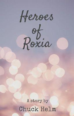 Đọc truyện Heroes Of Roxia - Người Hùng Của Roxia