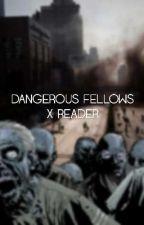 《Dangerous Fellows x Reader》 by MentalBroken