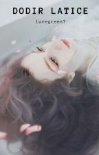 DODIR LATICE 🔚 by lucegreen7