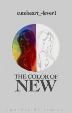 The Color of New by cuteheart_4ever1