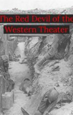 The Red Devil of the Western Theater by ChrisGaurd