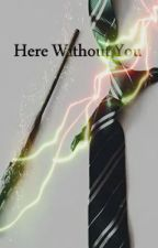Here Without You (A Snily Fanfic)(on hold) by Ronks_Forever