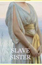 slave sister by zenobia-