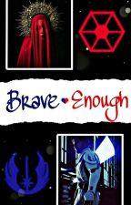 Brave Enough [Obi Wan x Reader] by --HanakoWritez--