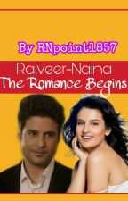 Rajveer-Naina The Romance Begins by RNpoint1857