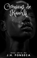 Crônicas de Kaah'li by jorgehfonseca