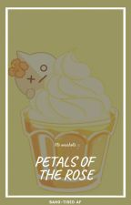 Petals of the Rose || BTS Oneshots by hydewithme