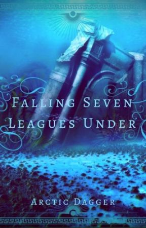 Falling Seven Leagues Under by Arctic_Dagger