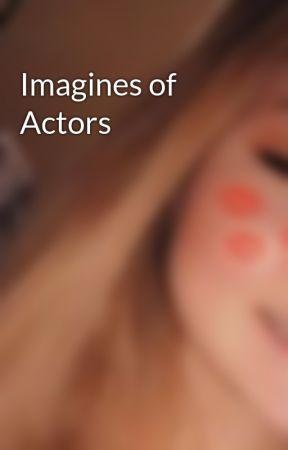 Imagines of Actors by Nikkienacky
