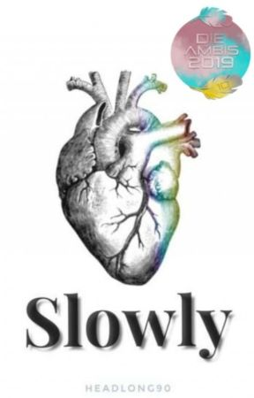 Slowly [COMING SOON] by Headlong90
