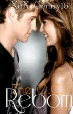 The O.C: Reborn by deadlycouture