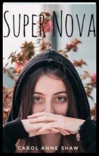 SUPER NOVA by WriterOnTheIsland