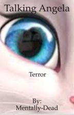 The truth about talking Angela by Mentally-Dead