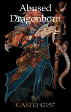 An abused Dragonborn: Male reader RWBY insert  by GASTLY42957