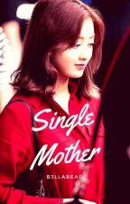 Single Mother. (Jihyo x Reader FF ❤) by B3LLABEAR
