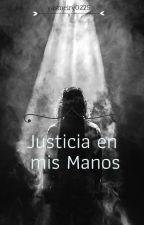 Justicia en mis manos by Yasmeiry0225