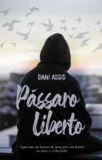 PÁSSARO LIBERTO by DaniAssis