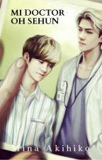 Mi Doctor Oh Sehun [HunHan] by MinaAkihiko