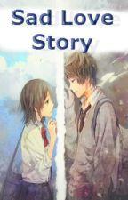 Sad Love Story (One Shot) by NiCooL26