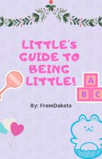 A Little's Guide To Being Little by FromDakota