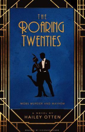 The Roaring Twenties: Mobs, Murder and Mayhem by ottenhailey