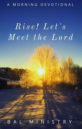 Rise! Let's meet the Lord by Be_a_Light