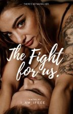 The Fight For Us by i_am_ifeee
