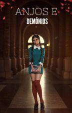 Anjos E Demónios Livro 2 by Psychotic_mind_
