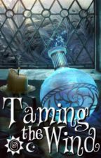 Taming the Wind (Open Novella Contest II) by morbidcupcake