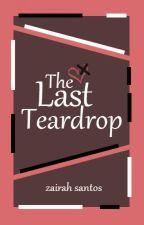 The Last Teardrop by zainlovexx