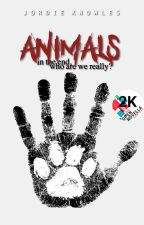 Animals (Open Novella Contest) by Jordietheshortie