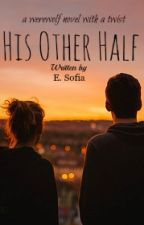 His Other Half by sofiaskiee
