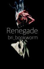Renegade by bri_bookworm