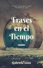 Frases en el Tiempo by Gabrielam2009