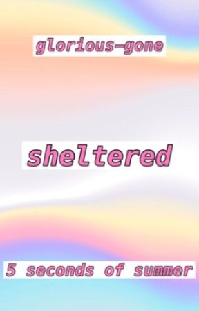 Sheltered // A.F.I. by monster_among_5sos