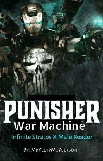 Punisher: War Machine (Infinite Stratos x Male Reader