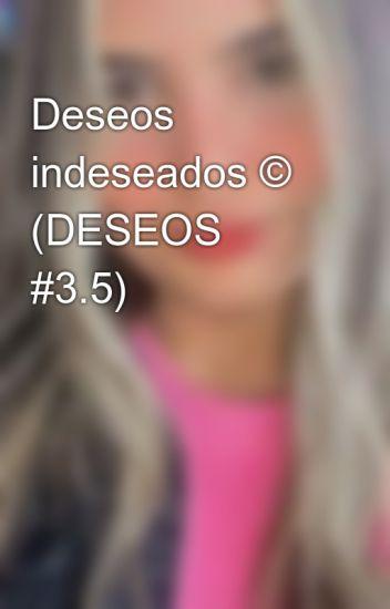 Deseos indeseados © (DESEOS #3.5)