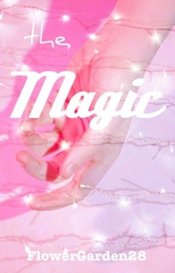 The Magic  {HarryPotter}