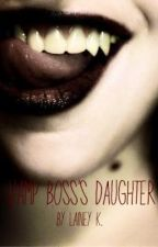 Vamp Boss's Daughter by LivingNationz