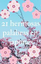 21 Hermosas palabras en japonés ʕっ•ᴥ•ʔっ by karelia17alcala