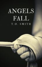 Angels Fall ON HOLD by lightthecandle
