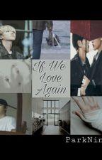 If We Love Again (ChanBaek) by ParkNina