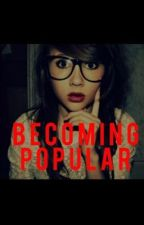 Change Me (Becoming Popular Story) by Mybieberbackpack