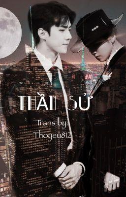 Đọc truyện [TRANS/HunHan/ChanBaek/Kray] Thần Sử [Thần chết x Yêu tinh/Huyền huyễn]