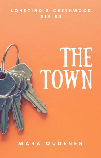 The Town (Book 1, Lonstino & Greenwood Series)