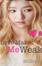 Love Makes Me Weak by zellexo